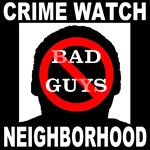Crime Watch Neighborhood No Bad Guys
