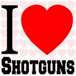 I Love Shotguns