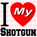 I Love My Shotgun