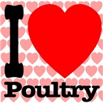 I Love Poultry