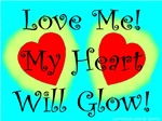 Love Me My Heart Will Glow!