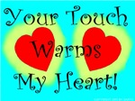 Your Touch Warms My Heart!