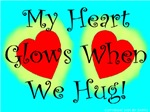 My Heart Glows When We Hug!