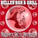 Belles Bar & Grill/Burst My Bubble, Tuscaloosa, AL