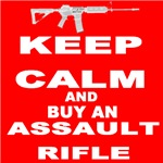 KEEP CALM And Buy An Assault Rifle