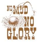 no mud no glory