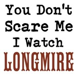 You Dont Scare Me I Watch Longmire
