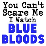 You Cant Scare Me I Watch Bluebloods