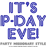 Its P-Day Eve - Party Missionary Style Blue