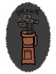 GOLF BAG FOR GUYS - LOVE TO BE ME