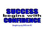 SUCCESS BEGINS WITH CONFIDENCE