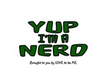 YUP I'M A NERD - LOVE TO BE ME