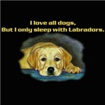 I only sleep with yellow Labradors