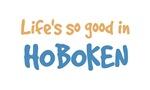 Life is so good in Hoboken
