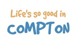 Life is so good in Compton