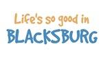 Life is so good in Blacksburg