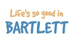 Life is so good in Bartlett Tn