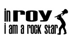 In Roy I am a Rock Star