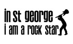 In ST. George I am a Rock Star