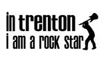 In Trenton I am a Rock Star