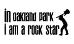 In Oakland Park I am a Rock Star