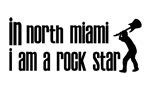 In North Miami I am a Rock Star