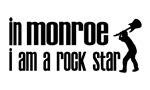 In Monroe I am a Rock Star