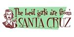 Best Girls are from Santa Cruz
