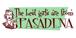 Best Girls are from Pasadena Ca
