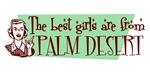 Best Girls are from Palm Desert