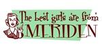 Best Girls are from Meriden