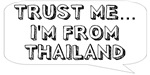 Trust me… I am from Thailand