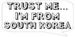 Trust me… I am from South Korea