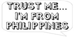 Trust me… I am from Philippines