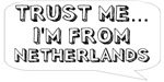 Trust me… I am from Netherlands