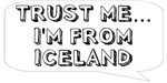 Trust me… I am from Iceland
