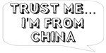 Trust me… I am from China