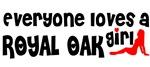 Everyone loves a Royal Oak Girl