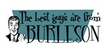 Best guys are from Burleson