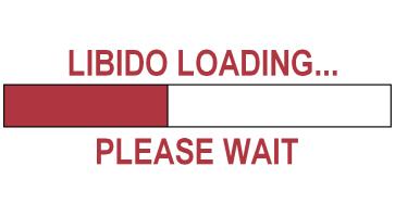 LIBIDO LOADING...