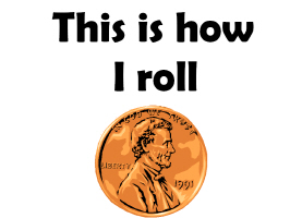 THIS IS HOW I ROLL (PENNY)