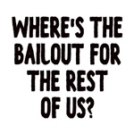 Where's The Bailout?