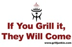If You Grill It, They Will Come
