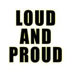 Loud Proud