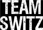 TEAM SWITZ!