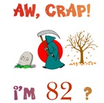 AW, CRAP!  I'M 82! Gifts