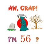 AW, CRAP!  I'M 56?  Gifts