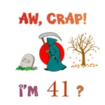 AW, CRAP!  I'M 41?  Gifts
