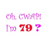 Oh, CWAP!  I'm 79?  Gifts