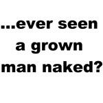Grown Man Naked?
